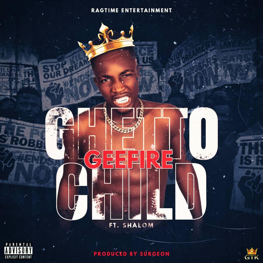 [Music] Geefire - Ghetto Child (prod. Surgeon) #Arewapublisize