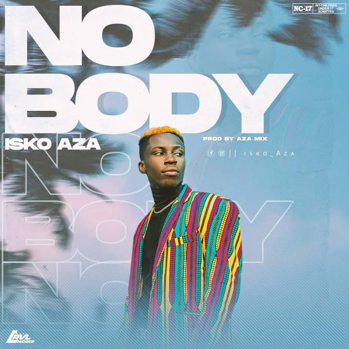 [Music] Isko Aza - Nobody (prod. Azamix) #Arewapublisize