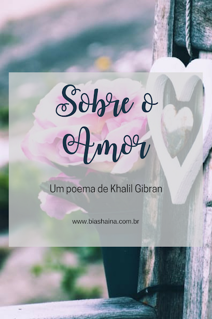 Sobre O Amor de khalil Gibran em O Profeta
