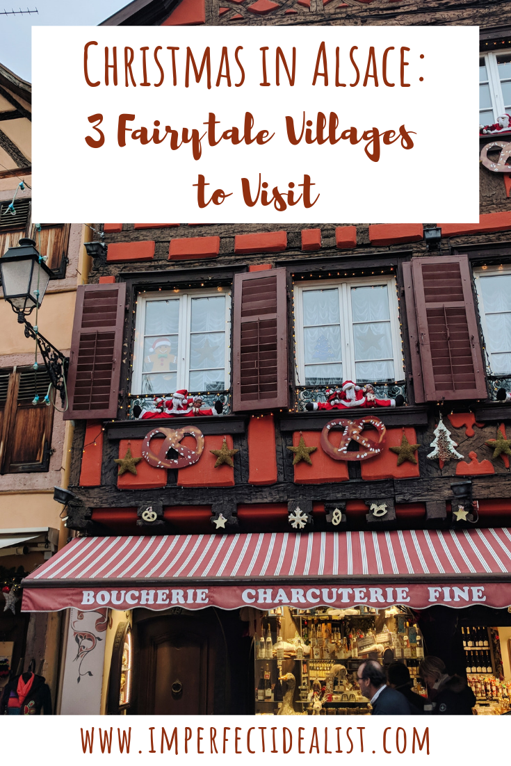 Christmas in Alsace: 3 Fairytale Villages to Visit | {imperfect idealist} #france #travel #alsace
