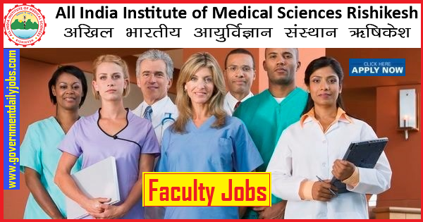 AIIMS Rishikesh Recruitment 2019 | 115 Faculty Posts Apply Now Here