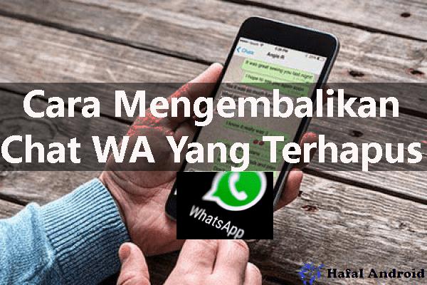 √ 9+ Cara Mengembalikan Chat WA Yang Terhapus Mudah!