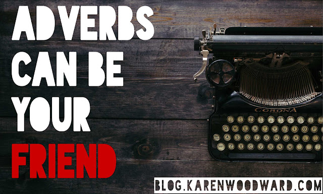 adverbs can be your friend