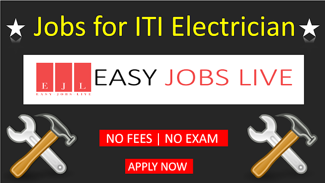 Jobs For ITI Electrician - EasyJobsLive
