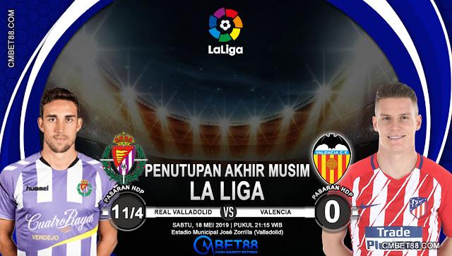 Prediksi Bola Real Valladolid VS Valencia 18 Mei 2019  CMBET88