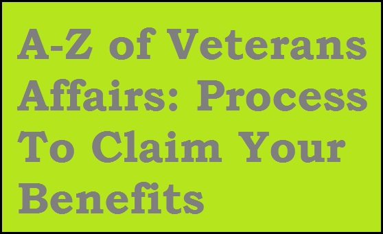 a-z-of-veterans-affairs-process-to-claim-your-benefits