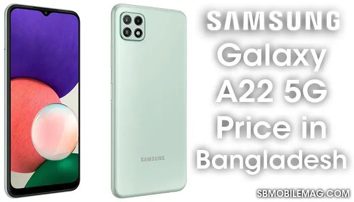 Samsung Galaxy A22 5G, Samsung Galaxy A22 5G Price, Samsung Galaxy A22 5G Price in Bangladesh
