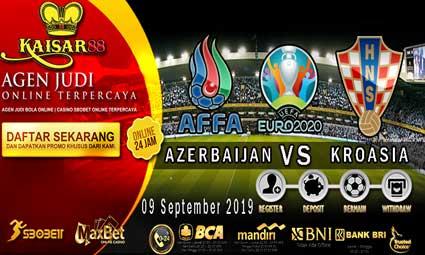 PREDIKSI BOLA TERPERCAYA AZERBAIJAN VS KROASIA 09 SEPTEMBER 2019