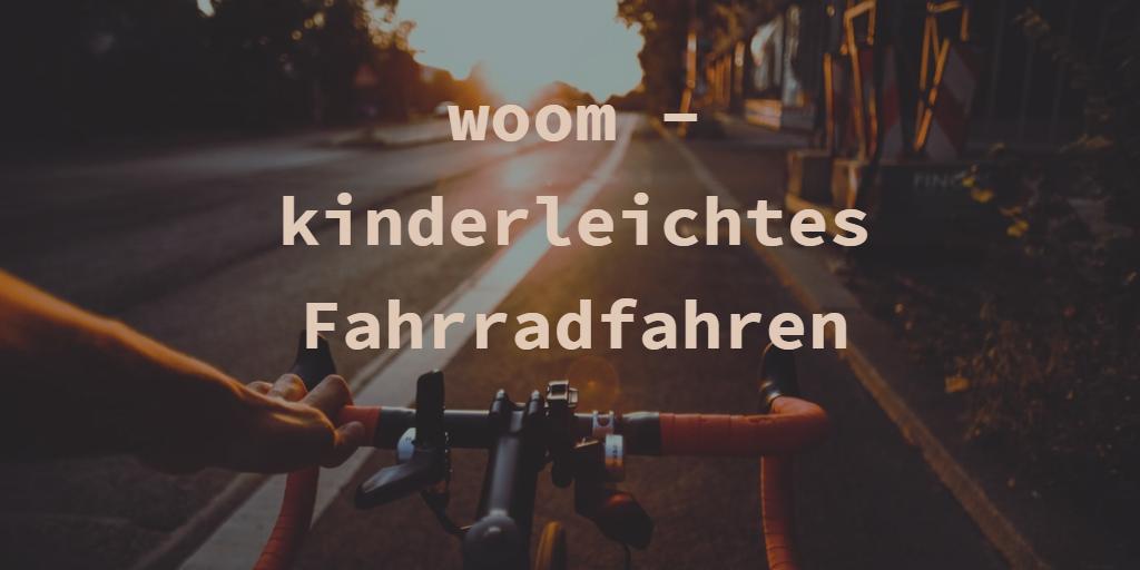 Kinderleichtes Fahrradfahren mit woom Fahrrädern