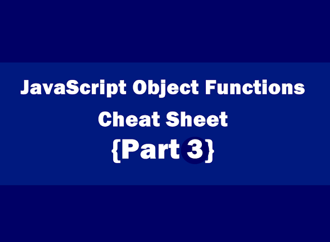 JavaScript Object Functions cheat sheet Part 3