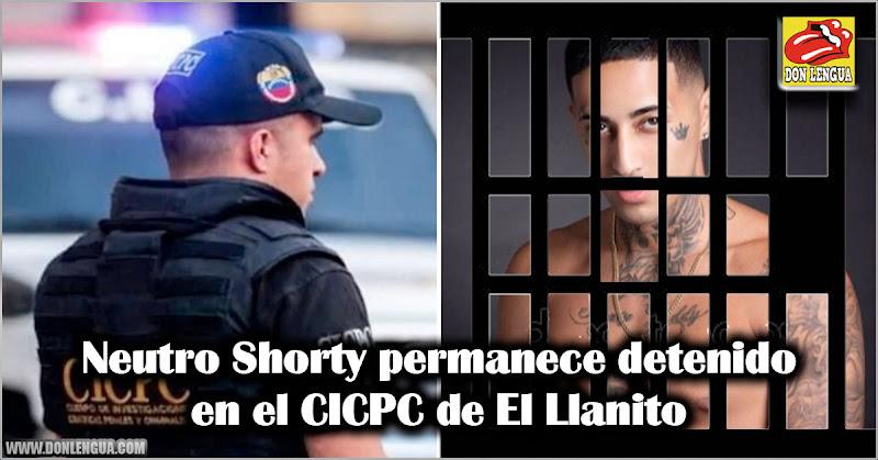 Neutro Shorty permanece detenido en el CICPC de El Llanito