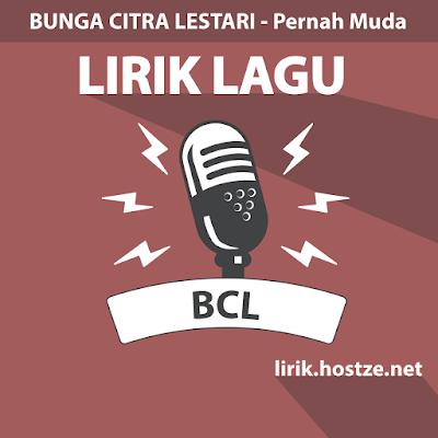 Lirik Lagu Pernah Muda - Bunga Citra Lestari - Lirik Lagu Indonesia