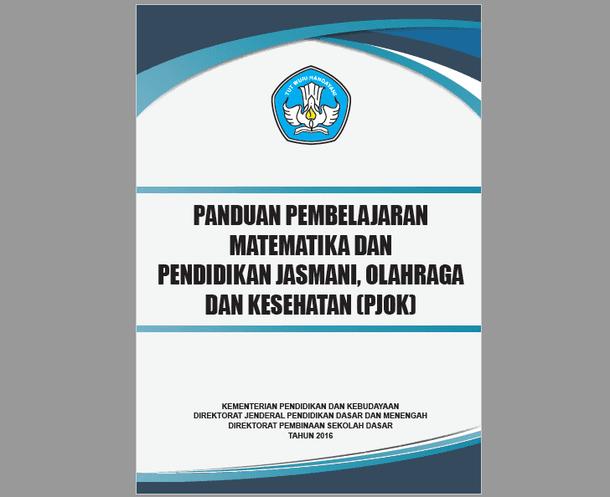Panduan Pembelajaran Matematika dan PJOK SD