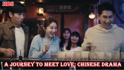 A Journey to Meet Love Synopsis And Cast: Chinese Drama
