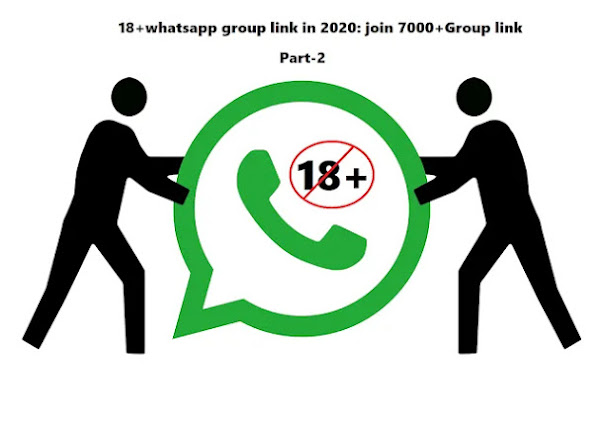 This image is showing 18+whatsapp group link in 2020: join 7000+Group link