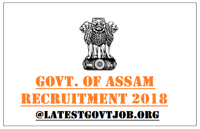 Govt. of Assam Recruitment 2018