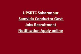 UPSRTC Saharanpur Samvida Conductor Govt Jobs Recruitment Notification Apply online
