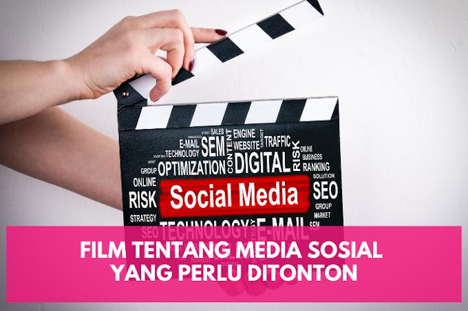 Film tentang Media Sosial yang Perlu Ditonton