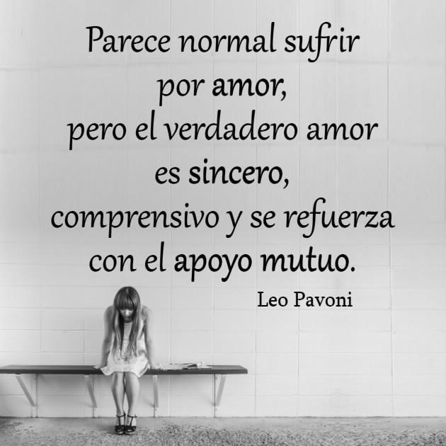 Frases De Leo Pavoni El Verdadero Amor Es Sincero