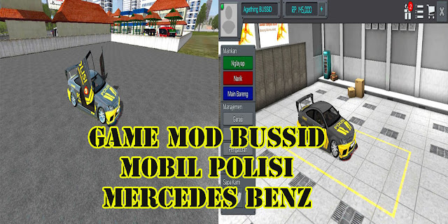 Game Mod Bussid Mobil Polisi Mercedes Benz