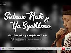 Lirik Sidnan Nabi & Ya Syaikhona Versi At Taufiq
