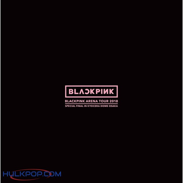 "BLACKPINK – BLACKPINK ARENA TOUR 2018 ""SPECIAL FINAL IN KYOCERA DOME OSAKA"" (ITUNES MATCH AAC M4A)"