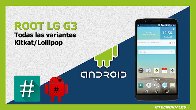 root lg g3 todas las variantes supersu