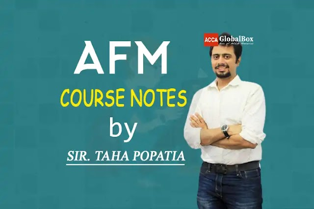 AFM - Course Notes - By Taha Popatia | 2021 | Volume 1