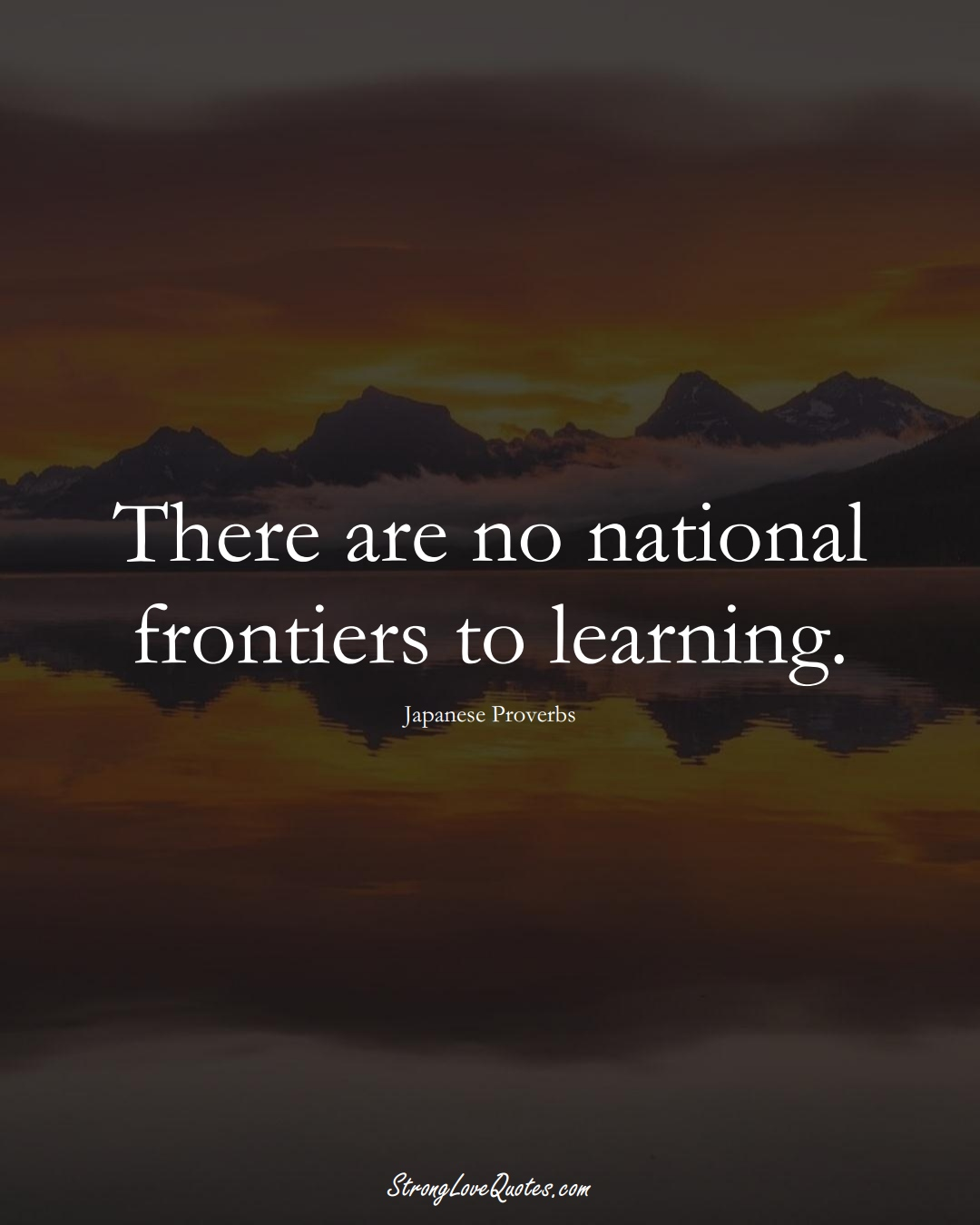 There are no national frontiers to learning. (Japanese Sayings);  #AsianSayings