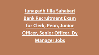 Junagadh Jilla Sahakari Bank Recruitment Exam Notification for Clerk, Peon, Junior Officer, Senior Officer, Dy Manager Jobs