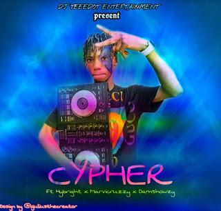 DJ TEEDOT FT HYBRIGHT x MARVICRUZZY x SHOWZY -- CYPHER VOL1