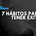 7 hábitos para tener éxito