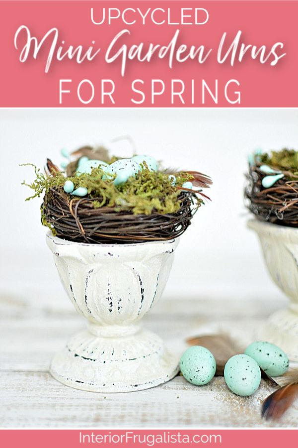 Farmhouse Spring Nest Decor on a budget with upcycled succulent pots  and dollar store bird nest florals. A quick and easy Spring decor idea. #farmhousedecor #miniflowerurns #diyspringdecor