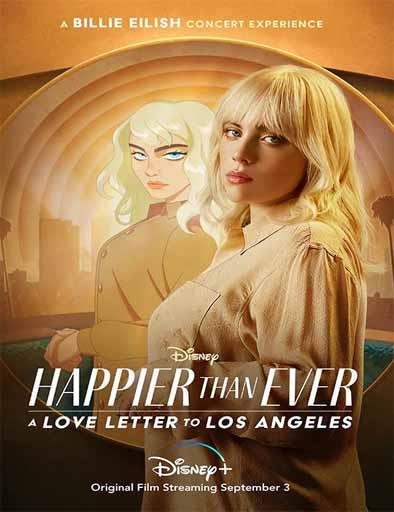pelicula Happier Than Ever: Una carta de amor para Los Ángeles