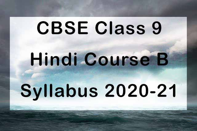 CBSE Class 9 Hindi B Syllabus 2020-21