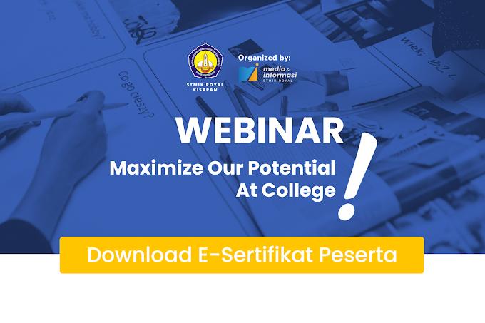 Download! E-Sertifikat Peserta Webinar Maximize Our Potential At College!