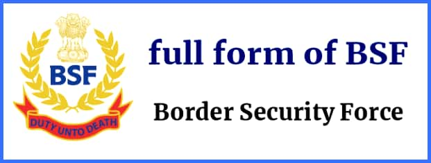 Full form of BSF- Border Security Force