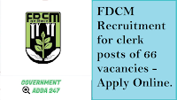 FDCM Recruitment for clerk posts of 66 vacancies