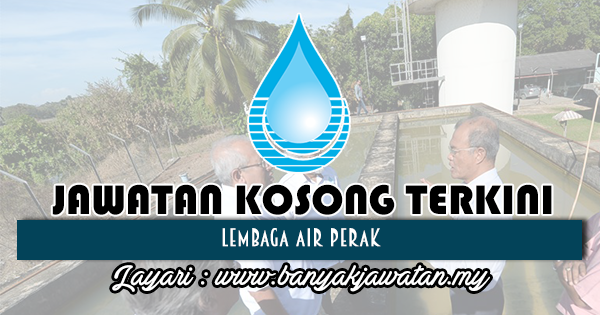 Jawatan Kosong 2018 di Lembaga Air Perak
