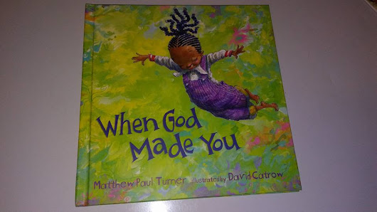 When God Made You By Mattew Paul Turner Illustrated by David Catrow---Book Review---
