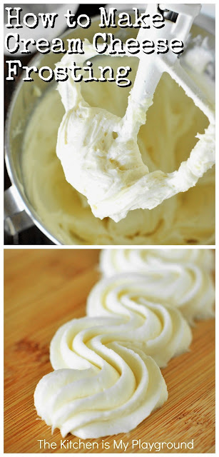 How to Make Cream Cheese Frosting ~ Whip up a creamy-textured, perfectly not-too-sweet batch! #frosting #creamcheesefrosting  www.thekitchenismyplayground.com