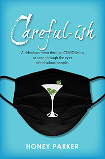 Careful-ish: A Ridiculous Romp Through COVID-Living As Seen Through The Eyes Of Ridiculous People book promotion sites Honey Parker