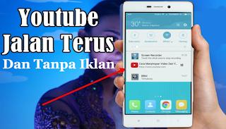 Trik Memutar Video YouTube Di Latar Belakang Hp Tanpa Iklan