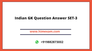 Indian GK Question Answer SET-3