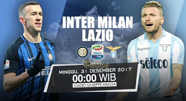 Prediksi Bola : Inter Milan Vs Lazio , Minggu 31 Desember 2017 Pukul 00.00 WIB