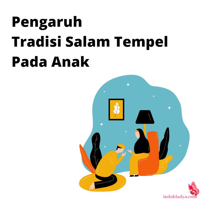 Pengaruh Tradisi Salam Tempel