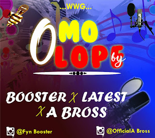 Booster ft Latest x A bross_-_Omolope