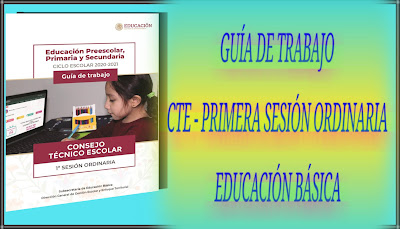CTE-GUÍA DE TRABAJO-PRIMERA SESIÓN ORDINARIA-EDUCACIÓN BÁSICA