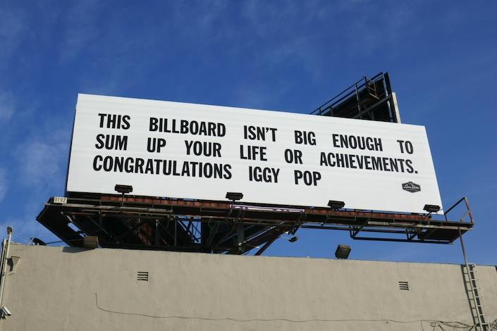 This billboard isnt big enough Congratulations Iggy Pop