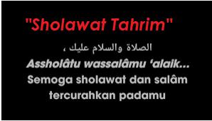 Sekelumit Sejarah Shalawat Tahrim Dan Pengamalannya.
